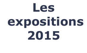 Les  expositions 2015
