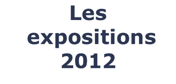 Les  expositions 2012