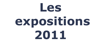Les  expositions 2011